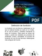 FUNDICIÓN Y ALEACIONES METALICAS 1.pptx