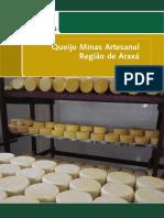 Queijo Minas Artesanal - Região de Araxá