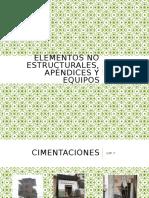ELEMENTOS NO ESTRUCTURALES, APÉNDICES Y EQUIPOS