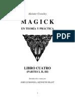 Aleister Crowley - Libro Cuatro (Partes I, II, III) - Magick en Teoría y Práctica