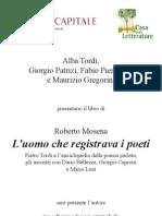 14 gennaio 2011Roma Presentazione L'uomo che registrava i poeti di Roberto Mosenainvito