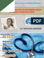 UNIDAD 1 ATENCION DE ENFERMERIA SEGUN EL MODELO DE DOROTHEA OREAM