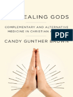 The Healing Gods Complementary and Alternative Medicine in Christian America