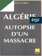 Algerie, Autopsie d'Un Massacre - Abed Charef