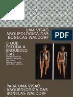 Uma visão arqueológica das Bonecas Waldorf - encontro 6