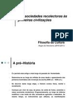 Hominização - Das sociedades recoletoras...
