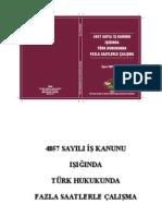 4857 Sayılı İş Kanunu Işığında Türk Hukukunda Fazla Saatlerle Çalışma İlyas TOPÇUOĞLU  Ocak2009