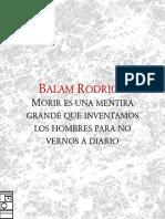 Morir es una mentira grande que inventamos los hombres para no vernos a diario, de Balam Rodrigo.pdf