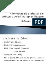 Didática A formação do prof e o processo de ensino aprendizagem - slides modificados