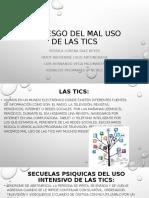 EL RIESGO DEL MAL USO DE LAS TICS.pptx