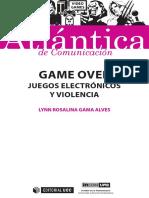 Game Over. Juegos electrónicos y violencia.pdf