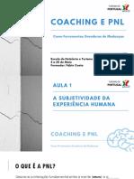 1ª Aula - A subjetividade da experiência humana - Curso Coaching e PNL como ferramentas de mudança.pdf