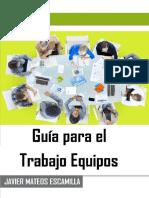Guía para el Trabajo Equipos - Javier Mateos Escamilla.pdf