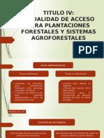 Modalidad de acceso para plantaciones