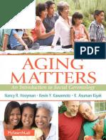 Nancy Hooyman, Kevin S. Kawamoto, H. Asuman S. Kiyak-Aging Matters_ An Introduction to Social Gerontology-Pearson (2014).pdf