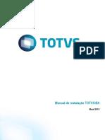 Manual de Instalação TOTVS BA. Manual de instalação TOTVS BA. Maio_ 2015. Boletim técnico de instalação TOTVS BA. Versão 4.0