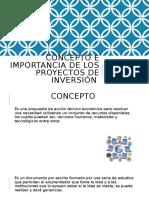 CONCEPTO E IMPORTANCIA DE LOS PROYECTOS de inversión