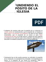 CONFUNDIENDO EL PROPÓSITO DE LA IGLESIA