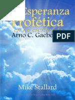La Esperanza Profética en Los Escritos de Arno C. Gaebelein-Mike Stallard