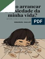 Como arrancar a ansiedade da minha vida - Emanuel Hallef.pdf