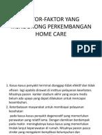 FAKTOR-FAKTOR YANG MENDORONG PERKEMBANGAN HOME CARE.pptx