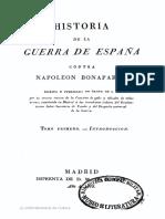 Historia de La Guerra de Espana Contra Napoleon Bonaparte Escrita y Publicada de Orden de Sm Por La Tercera Seccion de La Comision de Gefes y Oficiales de Todas Armas Tomo Primero Introduccion