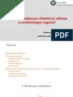 Como as mudanças climáticas afetam a ecofisiologiavegetal