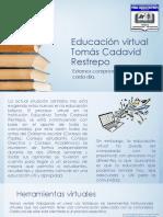 Educación virtual Tomás Cadavid Restrepo