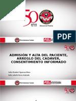 ADMISIÓN Y ALTA DEL PACIENTE, ARREGLO DEL CADÁVER, LEGISLACIÓN AL RESPECTO DEL MANEJO DE LA HISTORIA CLÍNICA, CONSENTIMIENTO INFORMADO (1)