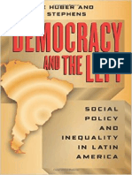 Evelyne Huber, John D. Stephens - Democracy and the Left_ Social Policy and Inequality in Latin America (2012, University Of Chicago Press) - libgen.lc.pdf