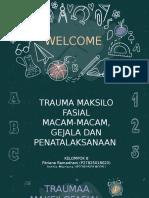 PPT KELOMPOK 7 -  TRAUMA MAKSILOFASIAL DAN PENATALAKSANAAN TRAUMA MAKSILOFASIAL.pptx