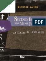 Lahire, Bernard - Sucesso Escolar nos meios populares - as razões do improvável.pdf