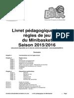 Livret pédagogique des. Règles de jeu. du Minibasket Saison 2015_2016 (document disponible sur le site du comité de basketball _ www.basketball49.