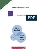 Provinciaal Bibliotheeknetwerk Limburg, Meer Kwaliteit Door Meer Samen Doen (2008)