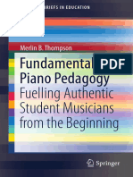 Merlin B. Thompson -  Fundamentals of Piano Pedagogy, Fuelling Authentic Student Musicians from the Beginning (2018, Springer International Publishing).pdf