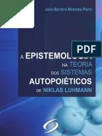 PINTO, João Batista Moreira. A Epistemologia na Teoria dos Sistemas Autopoiéticos de Niklas Luhmann (2016)