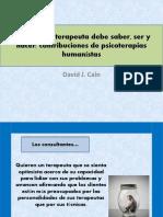 LO QUE TODO TERAPEUTA DEBE SABER, SER Y HACER CONTRIBUCIONES DE PSICOTERAPIAS HUMANISTAS- DAVID CAIN