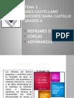 TEMA 3 REFRANES O DICHOS, COPLAS Y ADIVINANZAS GRADOS 6