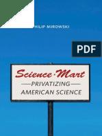 philip-mirowski-sciencemart-privatizing-american-science-1