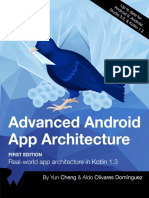 Advanced Android App Architecture (First Edition) Real-world app architecture in Kotlin 1.3 by Yun Cheng, Aldo Olivares Dominguez (z-lib.org).pdf