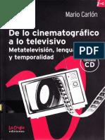 DE LO CINEMATOGRÁFICO A LO TELEVISIVO Mario Carlón.pdf