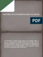 História do Fotojornalismo no Brasil