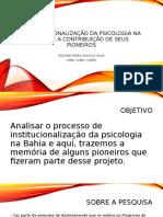 A Institucionalização da psicologia na Bahia e a contribuição de seus pioneiros.pptx