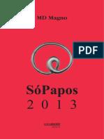 SóPapos 2013 - MD Magno