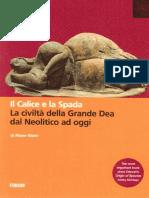 Riane Eisler - Il calice e la spada. La civiltà della Grande Dea dal Neolitico ad oggi-Forum (2018).pdf