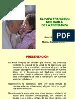 El Papa Francisco Nos Habla de La Esperanza