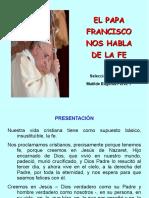 El Papa Francisco Nos Habla de La Fe