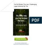 [O866.Book] PDF Download So, They Say You'Ve Broken The Law_ Challenging Legal Authority By The.pdf