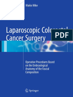 Makio Mike (auth.) - Laparoscopic Colorectal Cancer Surgery_ Operative Procedures Based on the Embryological Anatomy of the Fascial Composition-Springer Singapore (2017).pdf