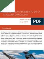DISEÑO Y MANTENIMIENTO DE LA MAQUINA DRAGALINA - ANDREE JULIO BAZAN MOTTA